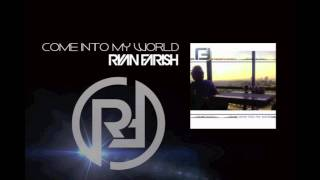 Ryan Farish - Come Into My World