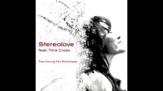 Stereolove feat. Tina Cross - Too Young For Promises (Purechild Radio Edit)