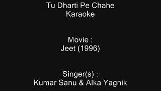 Tu Dharti Pe Chahe - Karaoke - Jeet (1996) - Kumar Sanu & Alka Yagnik