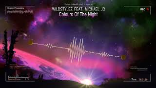 Wildstylez feat. Michael Jo - Colours Of The Night [HQ Edit]