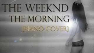 The Weeknd - The Morning (Piano Cover) + Download Link