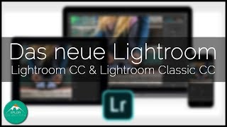 DAS NEUE LIGHTROOM 📷 | Adobe Lightroom Classic CC & Lightroom CC | Alle neuen Funktionen & Abos