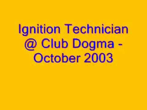 Ignition Technician @ Club Dogma - Scotland (October 2003)