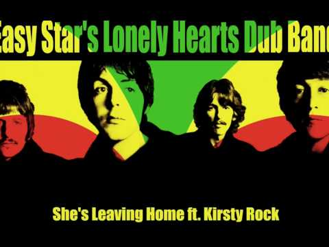 Easy Star's Lonely Hearts Dub Band 06 - She's Leaving Home ft. Kirsty Rock mp3