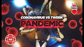 TWERK VS CORONAVIRUS in 360 degrees • Тверк VS Коронавирус в 360 градусов • VR 5К Video
