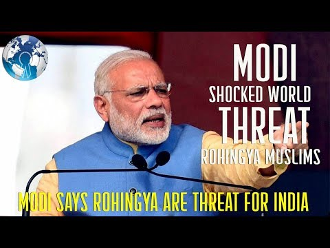 Narendra Modi says Rohingya Muslims are not good for India