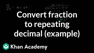Converting a fraction to a repeating decimal (example) | Fractions | Pre-Algebra | Khan Academy
