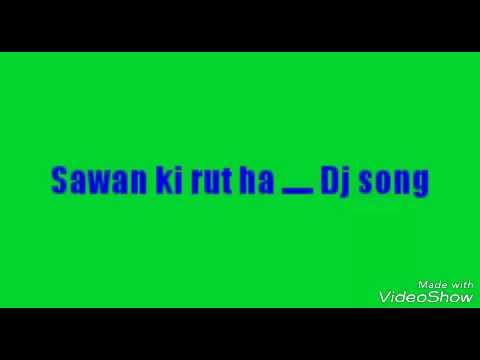 Sawan ki rut ha.... DJ remix song