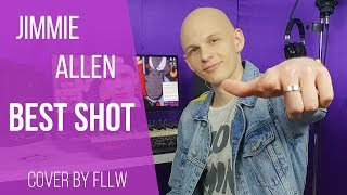 Jimmie Allen - Best Shot [Cover by FLLW] Video