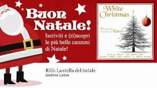 Amico Stella Canzone Di Natale.Andrea Lama Rilu La Stella Del Natale Youtube