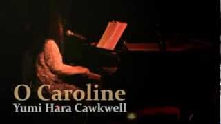 Yumi Hara Cawkwell 'O Caroline' at Last Waltz, Shubuya, Tokyo, 13 J...