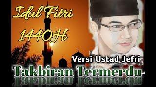 Takbiran merdu | Idul Fitri | Ustad Jefri