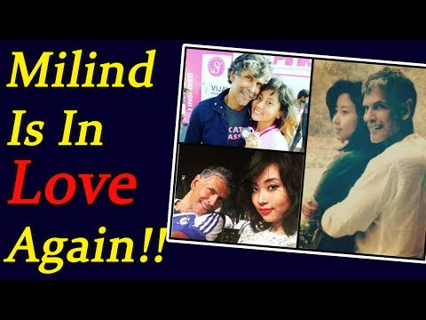 Milind Soman DATING a girl HALF of his AGE; Watch here | FilmiBeat