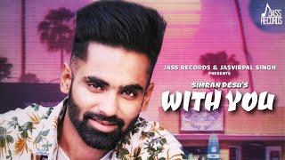 With You Full Song Simran Desu New Punjabi Songs 2019 Latest Punjabi Songs Jass Records