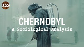 Chernobyl – How The World Became A Risk Society
