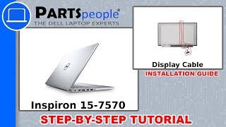 Dell Inspiron 15-7570 (P70F001) Display Cable How-To Video Tutorial