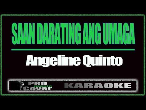 Saan Darating Ang Umaga -ANGELINE QUINTO...