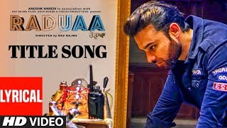 Raduaa Full Lyrical Video Song | Navraj Hans | Nav Bajwa, Gurpreet Ghuggi, B N Sharma