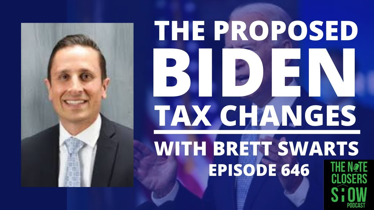 The Proposed Biden Tax Changes for Real Estate Investors with Brett Swarts
