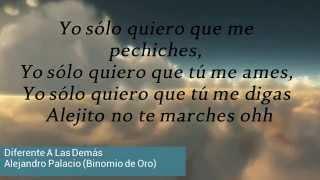 Diferente A Las Demás (Letra) - Alejandro Palacio (Binomio de Oro)
