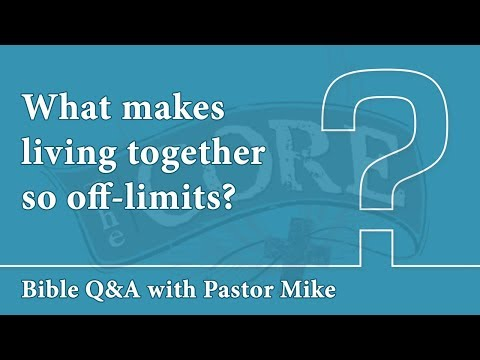 Q&A 2018 - Living together before marriage? - The CORE