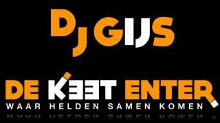 De Keet Enter - Dj Gijs   Hardstyle Mix