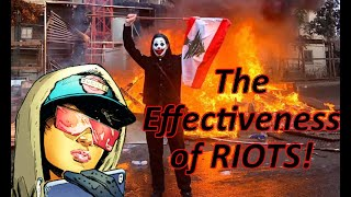 Okay, Seriously: Why They Riot and Why it WORKS! (*)