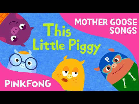 This Little Piggy | Mother Goose | Nursery Rhymes | PINKFONG Songs for Children