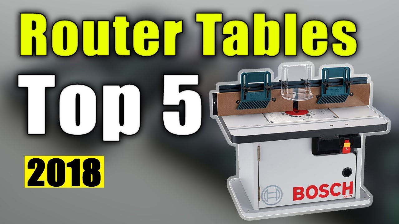 Best 5 router tables 2018 youtube best 5 router tables 2018 keyboard keysfo Image collections