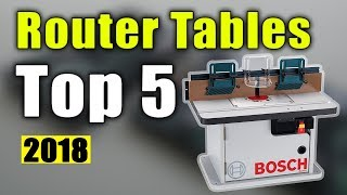 BEST 5: Router Tables 2018