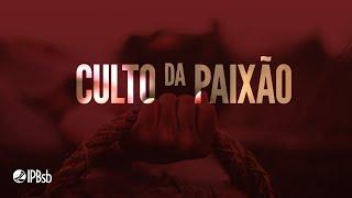 2021-04-02 - Paixão de Jesus - Jo 19.28 - Rev. Leonardo Cavalcante - Culto da Paixão
