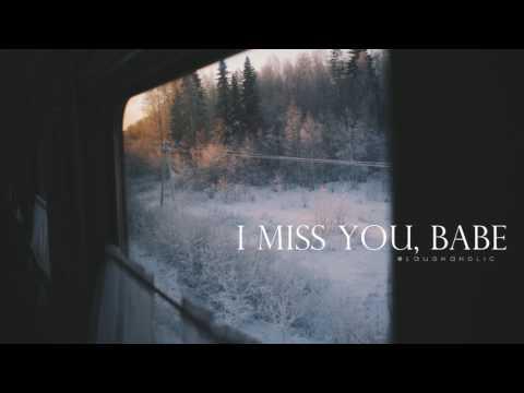 I still miss you, babe