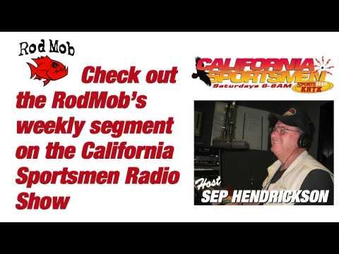 RodMob on California Sportsmen Radio ShowJuly 12th