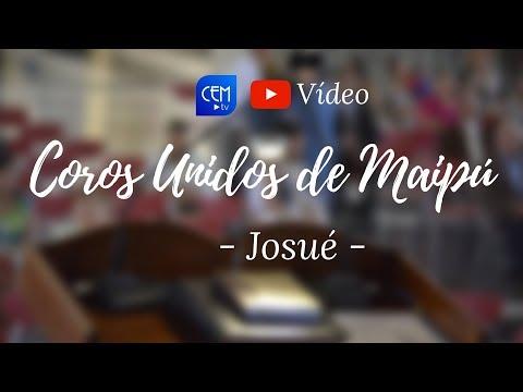 Josué - Coros Unidos IMPCH Maipú