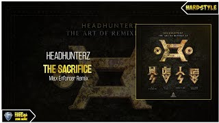 Headhunterz - The Sacrifice (Max Enforcer Remix)(Extended)
