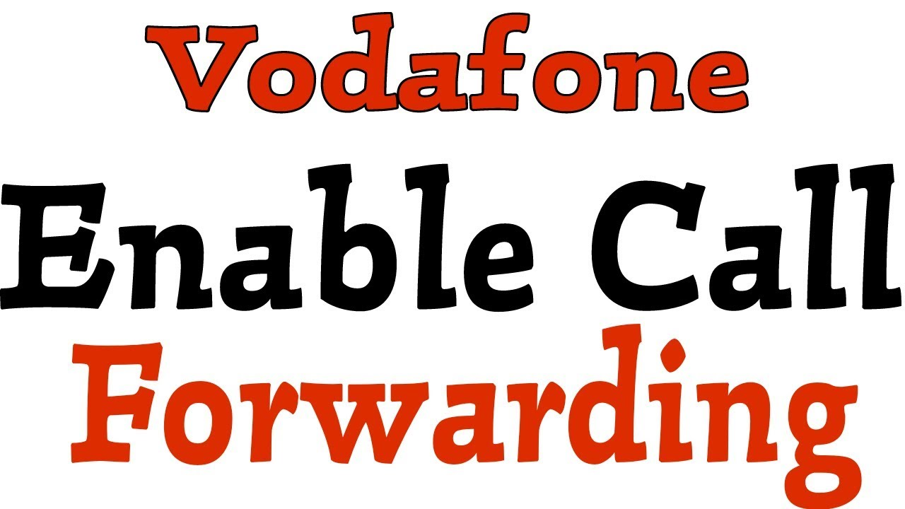 How To Activate Call Forwarding in Vodafone