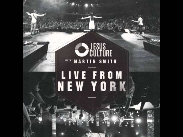 Jesus Culture With Martin Smith Did You Feel The Mountains Tremble