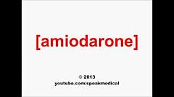 Pronounce Amiodarone | SpeakMedical