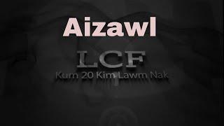 Aizawl, LCF - Kum 20 Kim Lawmnak Live Concert (Full Version)