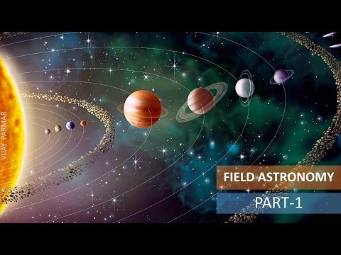 Lecture 16 | FIELD ASTRONOMY - हिंदी | PART 1