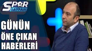 Spor Sayfası| Fenerbahçe ve Galatasaray'dan Günün Öne Çıkan Haberleri|20.02.2019