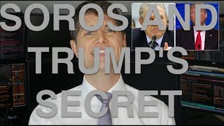 Trump and Soros' Secret to Riches