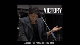 Victory - A Stage For Praise Ft. Lydia Kabs