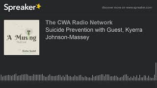 Suicide Prevention with Guest, Kyerra Johnson-Massey