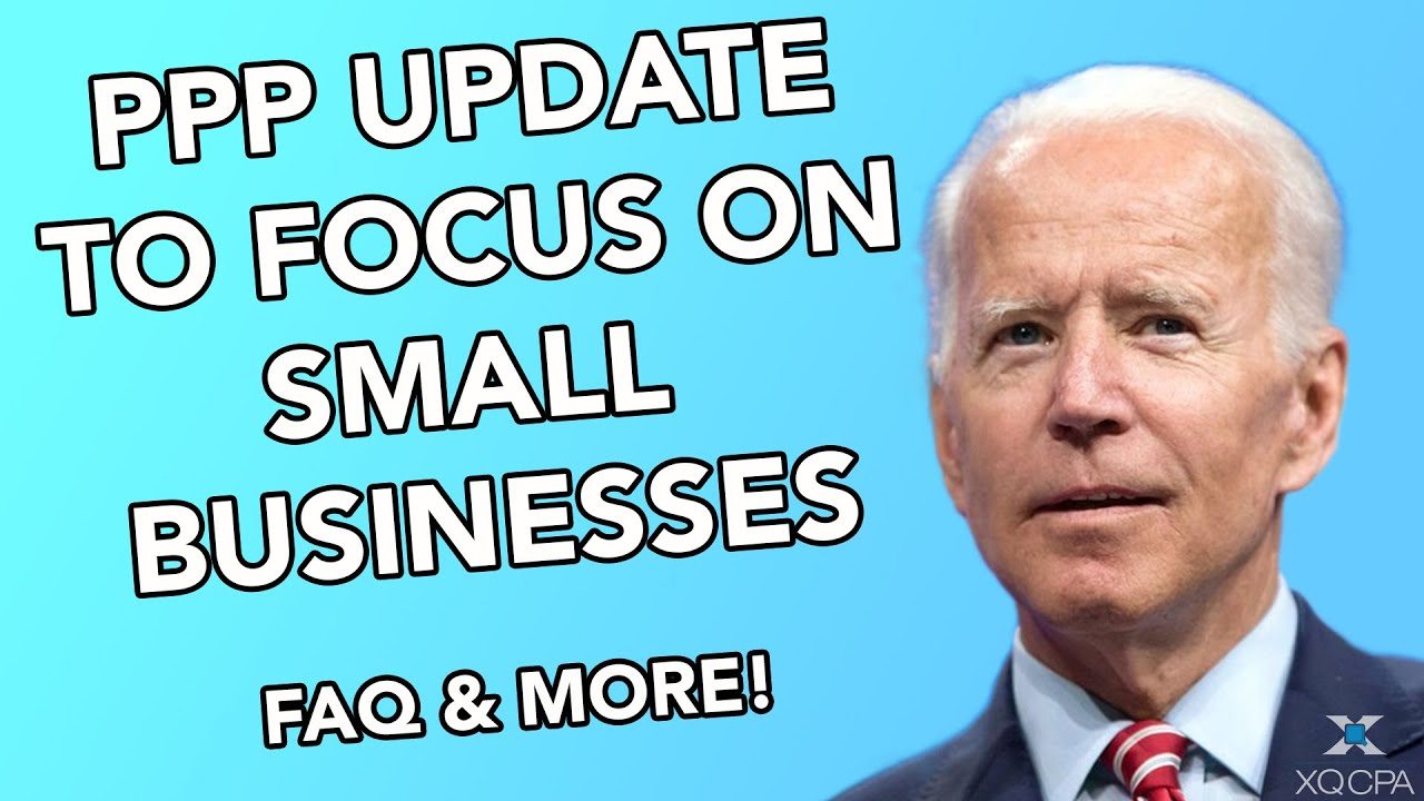 President Biden PPP Update To Focus On Small Businesses! FAQ & More!