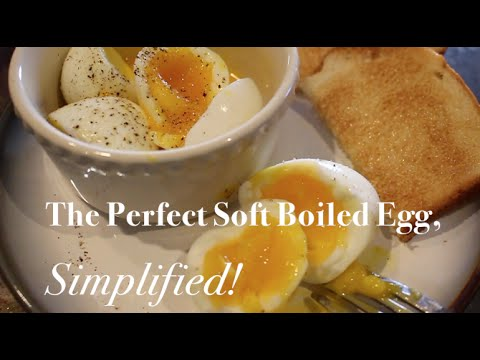 The Perfect Soft Boiled Egg, Simplified