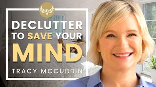 🌟What Clutter Does to Your Brain & How to Declutter for Good! | TRACY McCUBBIN