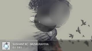 Sushant Kc Muskurayera DJ SBS Remix.mp3