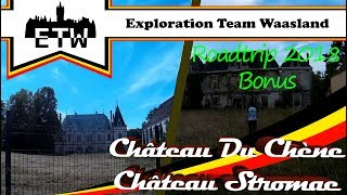 Roadtrip 2018 Bonus - 2 locations that have not passed! - Château du Chène / Château Stromae