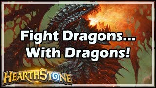 [Hearthstone] Fight Dragons... With Dragons!
